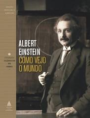 2-Como Vejo o Mundo - Clássicos de Ouro - Albert Einstein