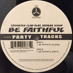 CROOKLYN CLAN FEAT. FATMAN SCOOP:BE FAITHFUL(LABEL SIDE-A)
