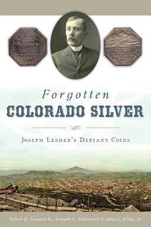 Forgotten Colorado Silver book cover