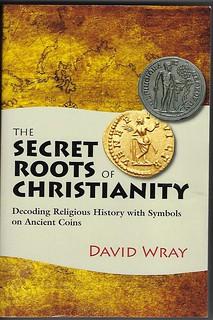David Wray Secret Roots of Christianity
