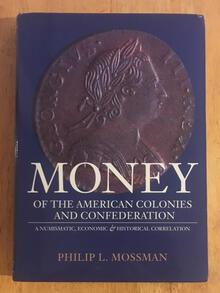 Mossman Money of the American Colonies