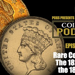 CoinWeek Podcast 1822 $5 vs 1870-S $3