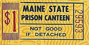 Maine State Prison Canteen scrip