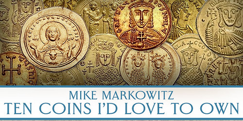 Markowitz Ten Byzantine Gold Coins I'd Love to Own