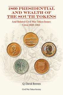1860 Presidential And Wealth of the South Tokens book cover
