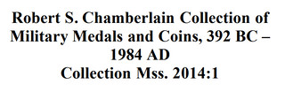 Robert S. Chamberlain Collection of Military medals and coins