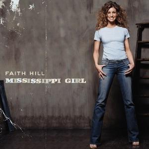 Faith Hill – Mississippi Girl