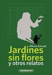 Jardin sin flores y otros relatos, Alfonso Carvajal
