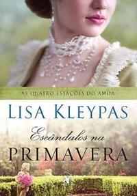 02-Escândalos na Primavera - As Quatro Estações do Amor #4 - Lisa Kleypas