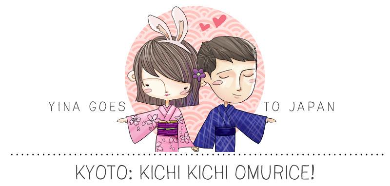 Japan! Kyoto: That Famous Kichi Kichi Omurice