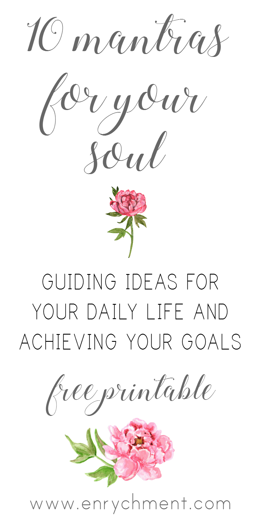 10 Mantras for your soul: Guiding ideas for your daily life and achieving your goals