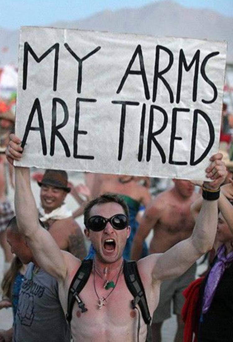 Witty & funny protest signs #8: I Am Getting Tired Here