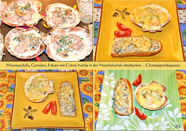 Miesmuscheln, Garnelen, Erbsen, Kräuter mit Crème fraîche in Muschelschalen überbacken ... Champignonsbaguette ... Foto: Brigitte Stolle, Mannheim 2017