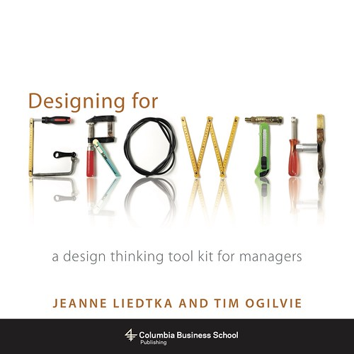 Designing for Growth, a design thinking tool for managers