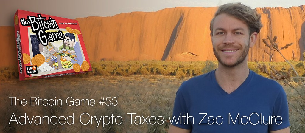 The Bitcoin Game #53: Advanced Crypto Taxes with Zac McClure