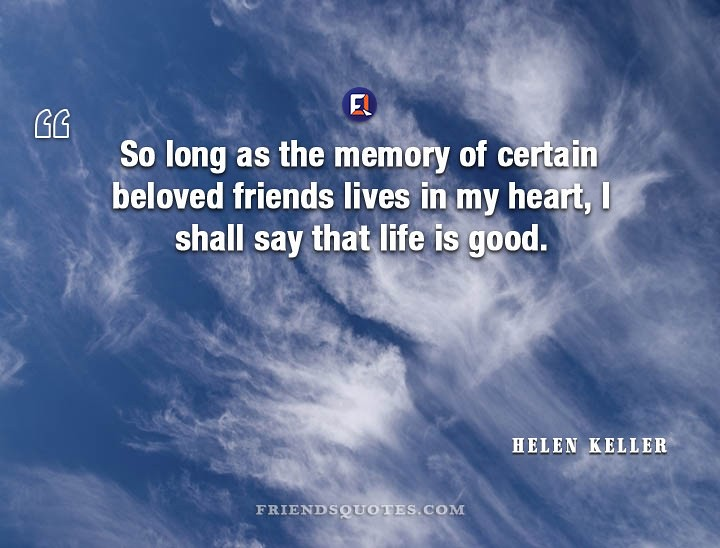 Helen keller quote so long memory so long as the memory of flickr helen keller quote so long memory by friends quotes thecheapjerseys Gallery