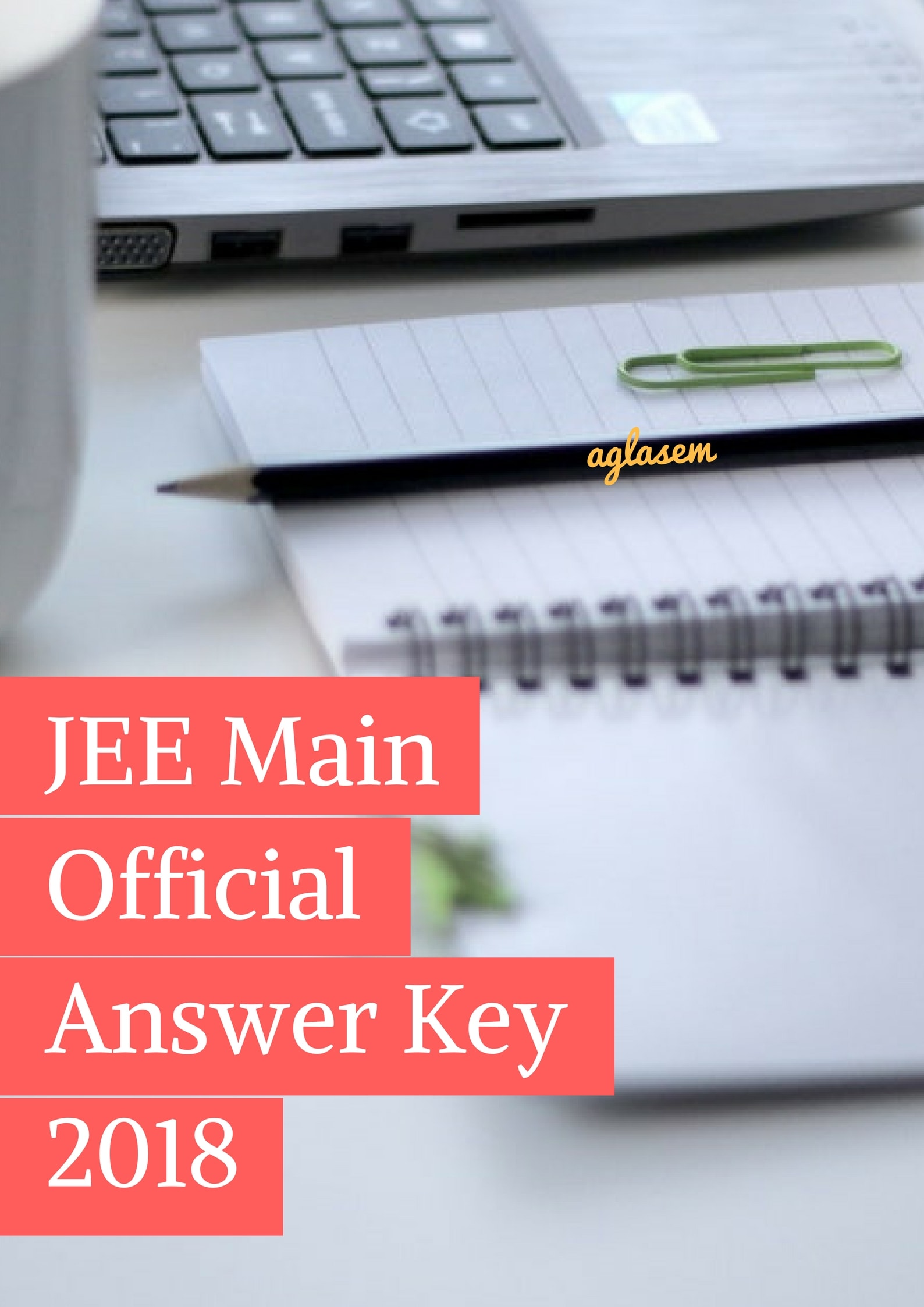 JEE Main 2018 Official Answer Key by CBSE