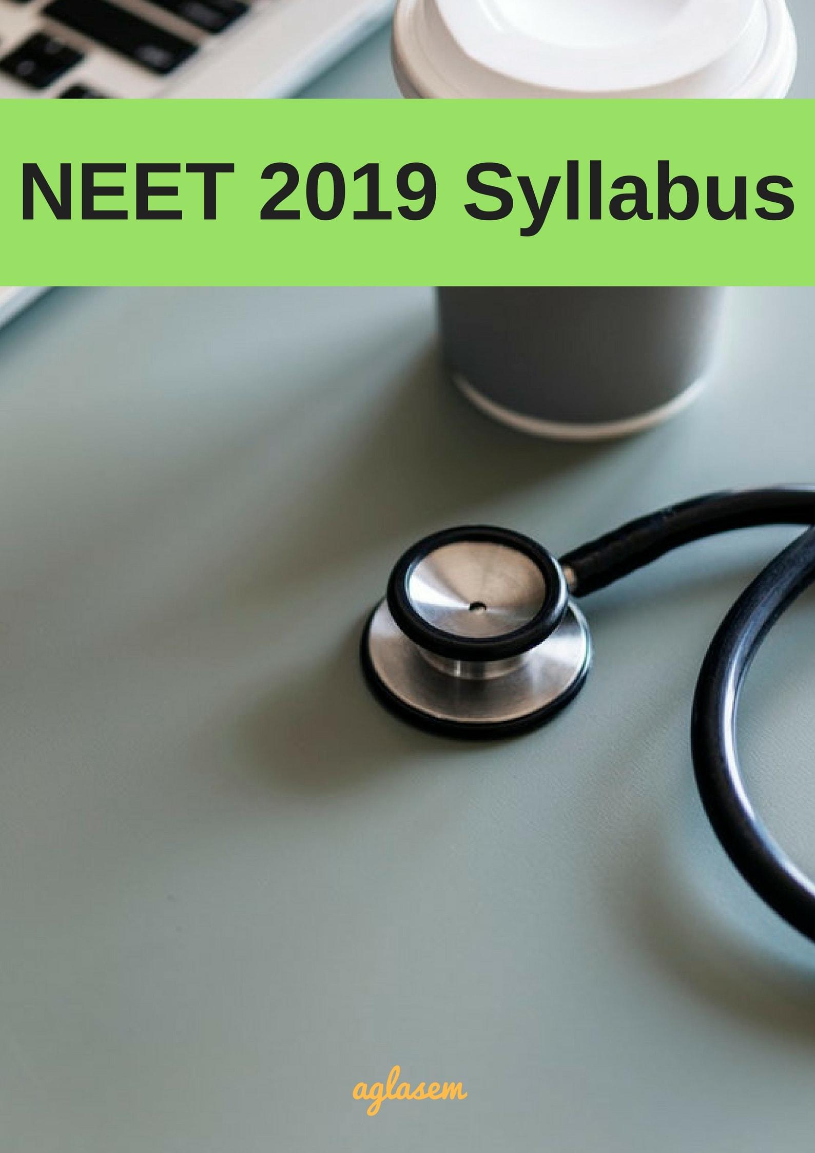 NEET 2019 Syllabus (Physics, Chemistry, Biology)   Get Complete NEET Syllabus