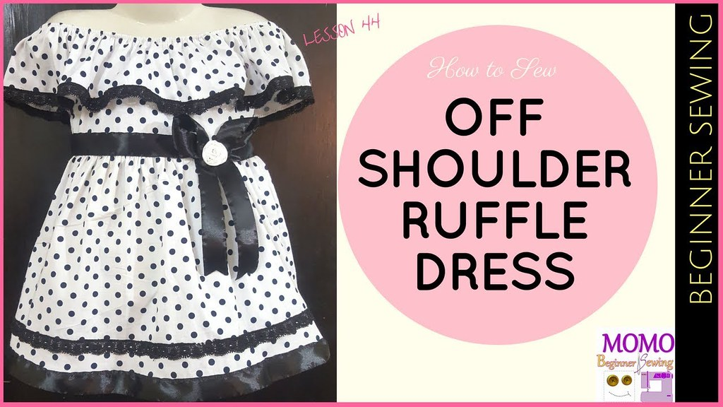How To Sew Off Shoulder Ruffle Dress Beginners Sewing L Flickr