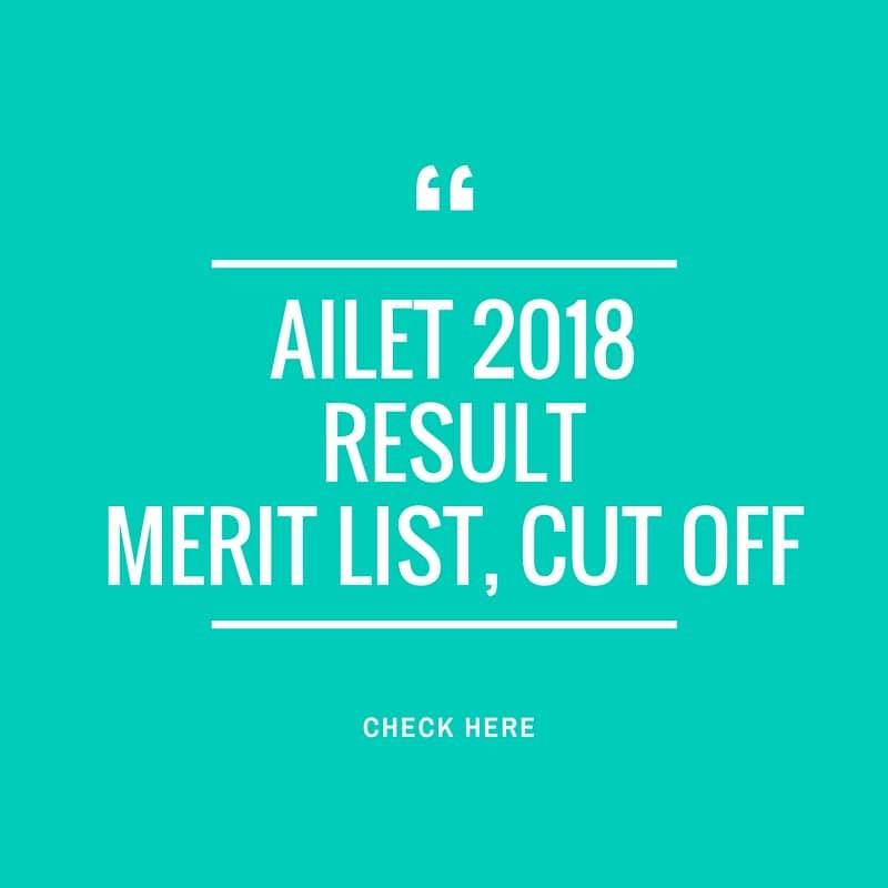 AILET 2018 Merit List, Merit List, Cut Off