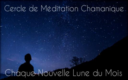 Cercle de Méditation Chamanique de la Nouvelle Lune