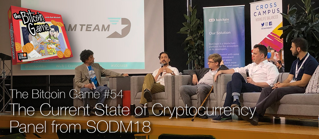 The Bitcoin Game #54: The Current State of Cryptocurrency Panel from SODM18, photo courtesy Sam Onat Yilmaz