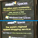 MSN Spaces has 123 million users and is the world's highest ranked blogging service