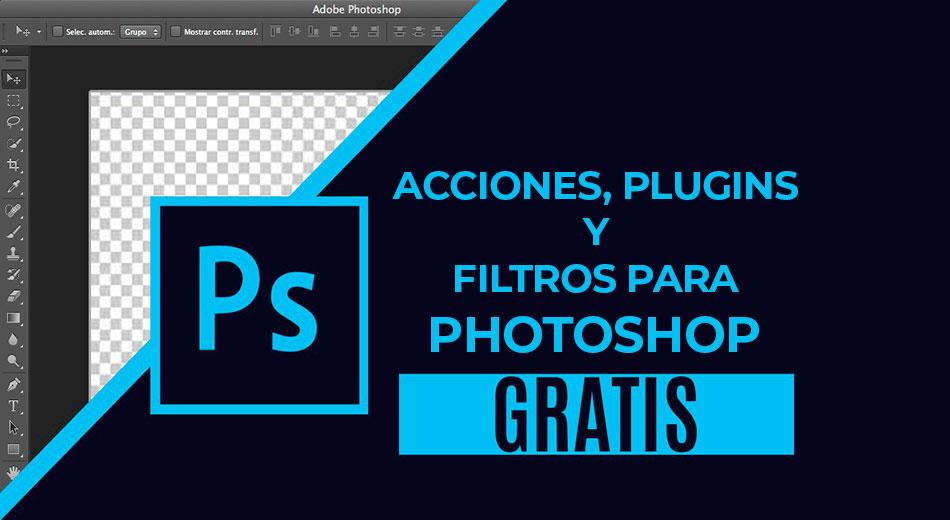 Las Mejores Acciones, Plugins Y Filtros Para Photoshop Gratuitos