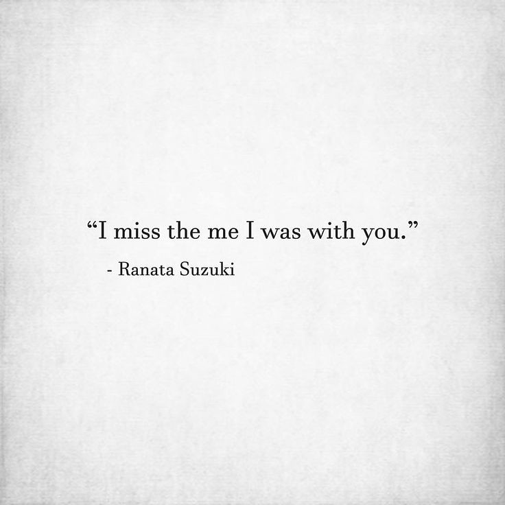Missing Quotes I Miss The Me I Was With You Ranata Flickr