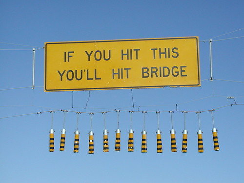 Sign: If You Hit This You'll Hit Bridge | by David Stall