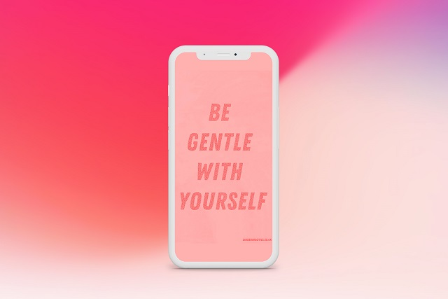 be gentle with yourself phone background