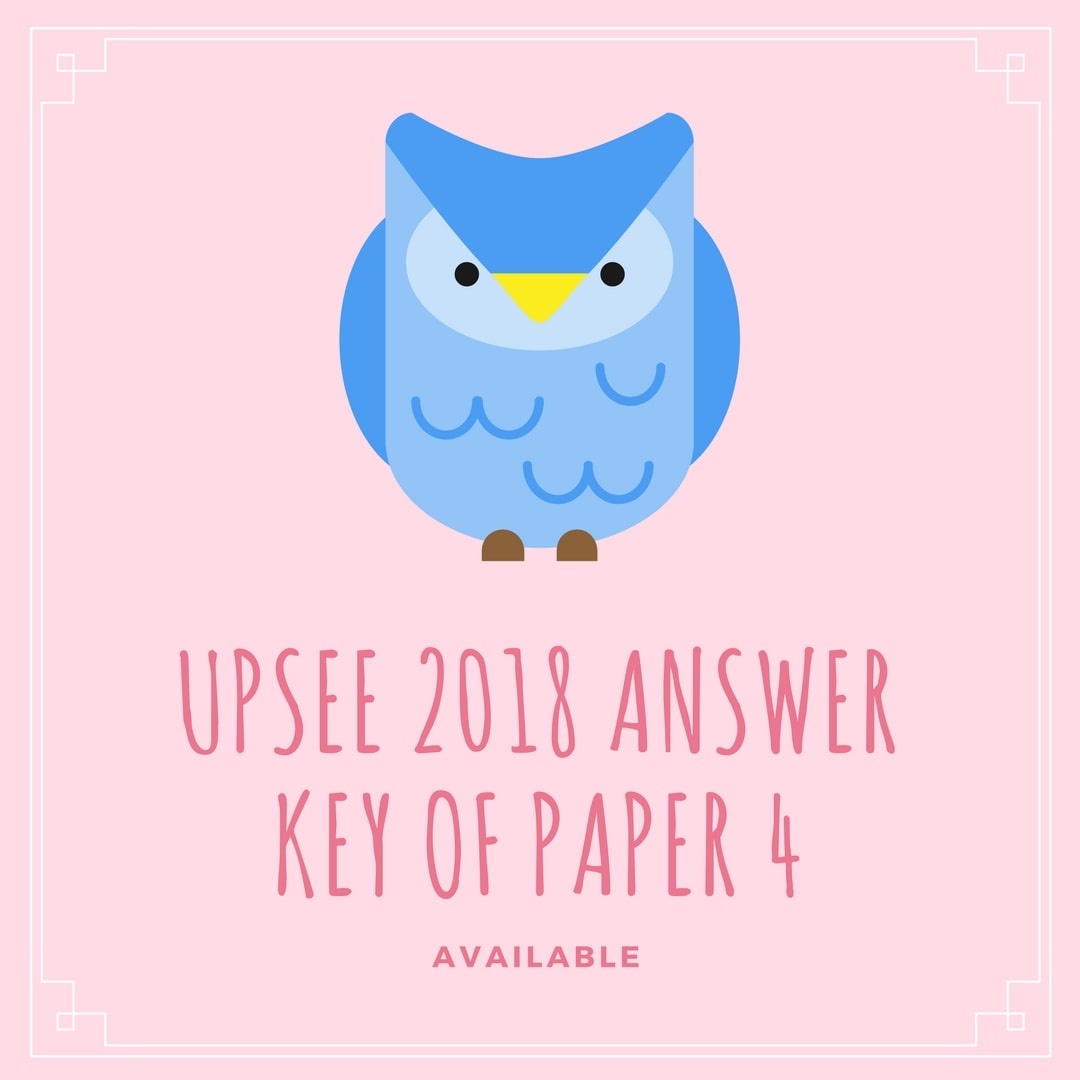 UPSEE 2018 Answer Key of Paper 4