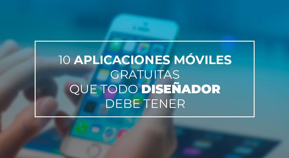 10 aplicaciones móviles gratuitas que todo diseñador debe tener