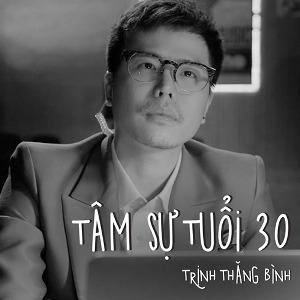 """Trịnh Thăng Bình – Tâm Sự Tuổi 30 (Nhạc Phim """"Ông Ngoại Tuổi 30"""") – iTunes AAC M4A – Single"""