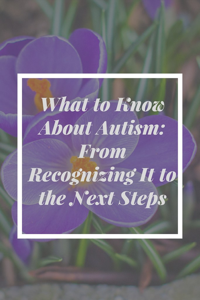 What is autism and what are some of the characteristics to look for at different ages?