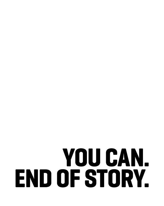 Inspirational And Motivational Quotes :You Can. End Of Sto… | Flickr