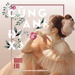 Nam Em – Cùng Anh Đi Xa – iTunes AAC M4A – Single