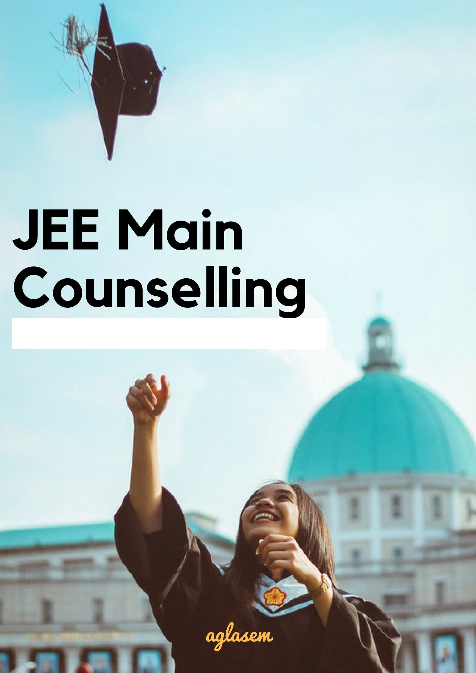 JEE Main 2018 Counselling: Date, Official Website, College List