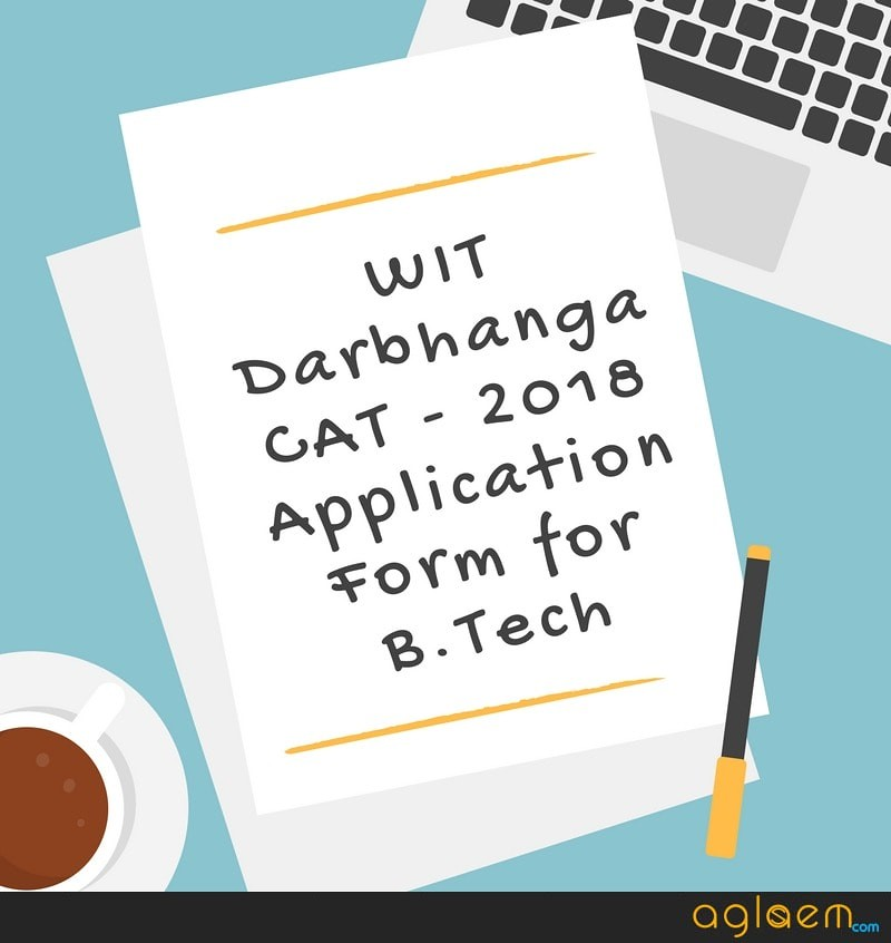 WIT Darbhanga CAT 2018 Application Form for B.Tech