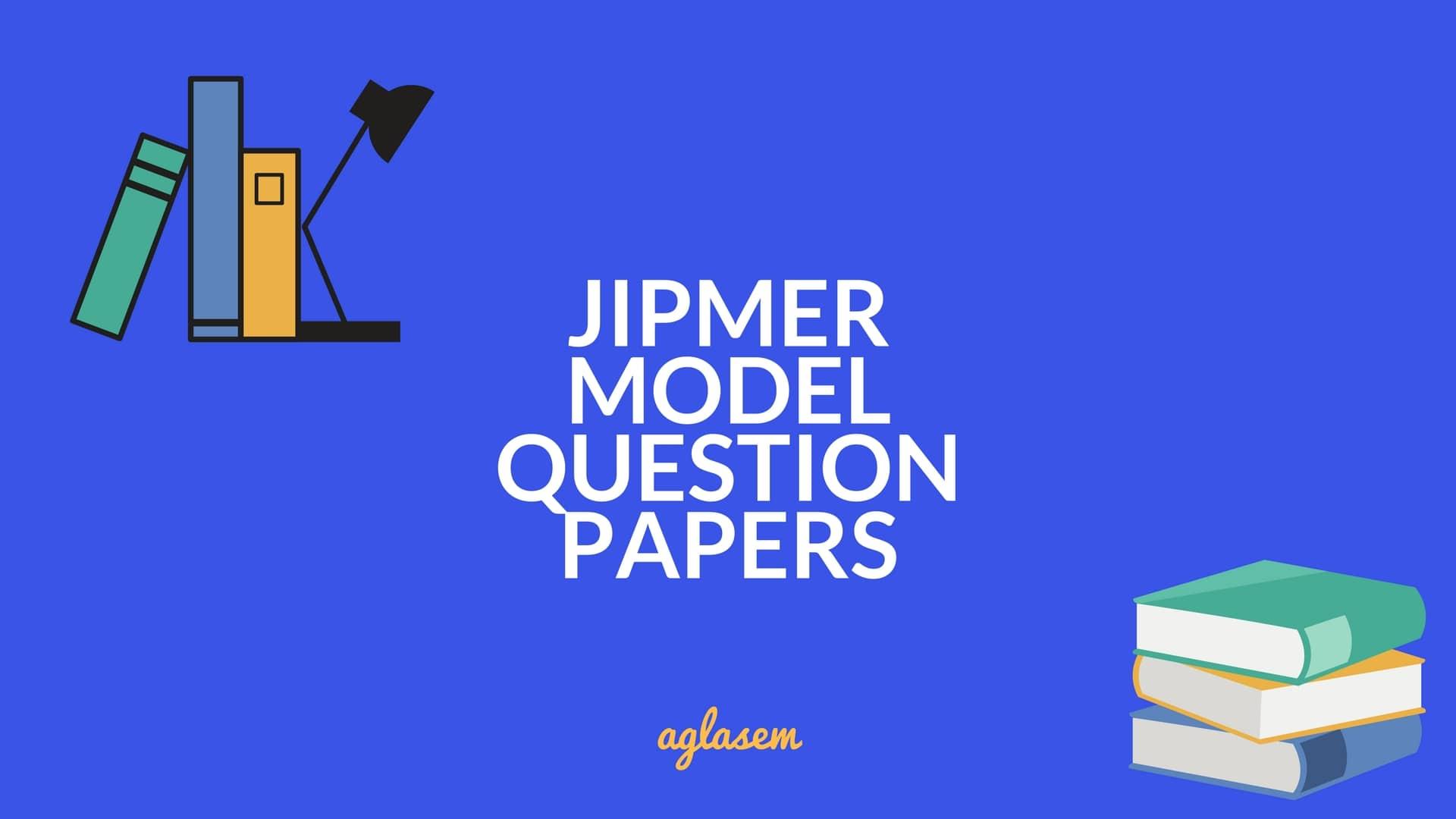 JIPMER Model Question Paper 2018