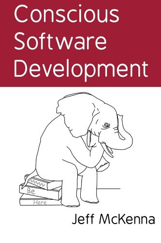 Conscious Software Development – Jeff McKenna
