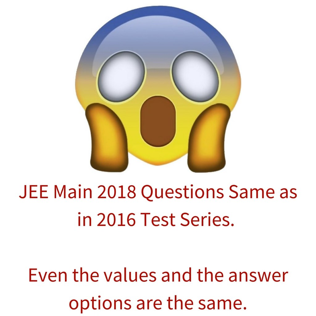 The Curious Case of Copied Questions in JEE Main 2018