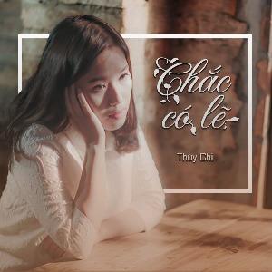 Thùy Chi – Chắc Có Lẽ – iTunes AAC M4A – Single