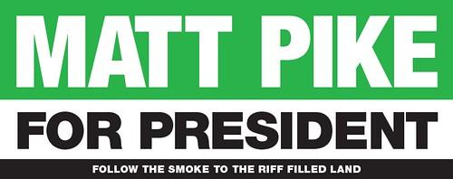 Matt Pike for president