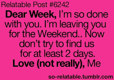 Funny Quotes Dear Week I39m So Done With You Fu Flickr