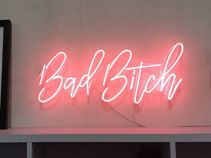 Chick Quotes: Trust Quotes : Bad Bitch Neon Sign. Available In 9 Colours