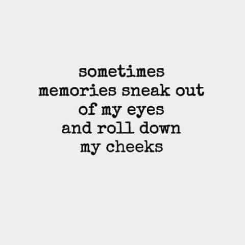 Sad Love Quotes Memories Sneak Out Of My Eyes Love Flickr
