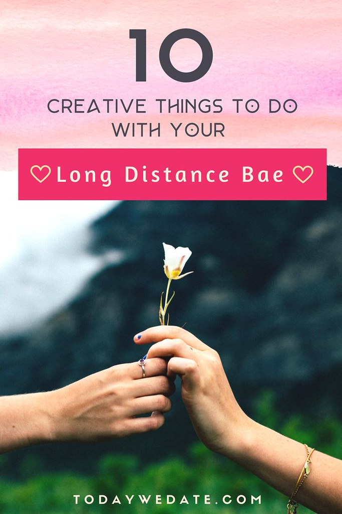 Long distance things to do