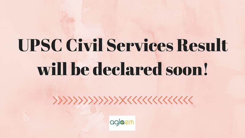 UPSC Civil Services result will be declared soon