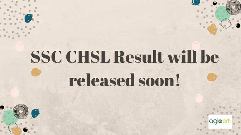 SSC CHSL Result will be released soon!